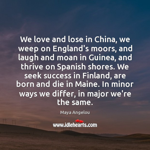 We love and lose in China, we weep on England's moors, and Image