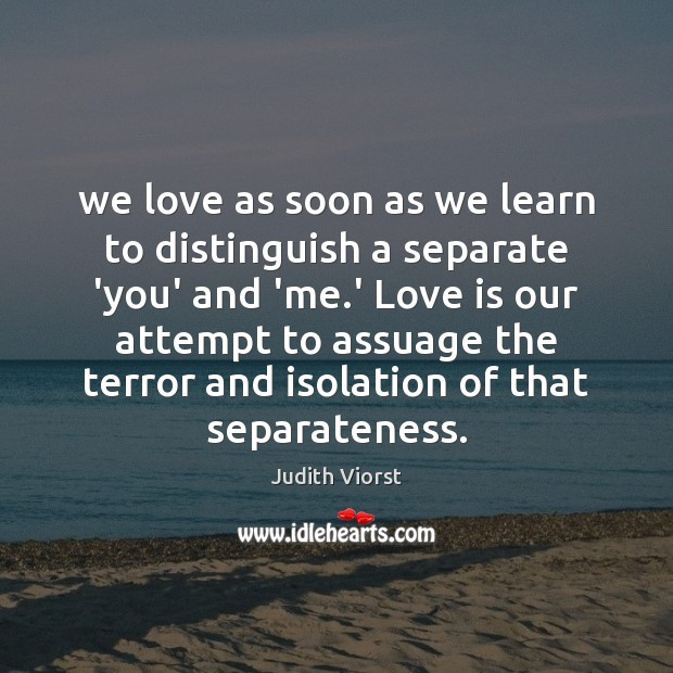 We love as soon as we learn to distinguish a separate 'you' Image