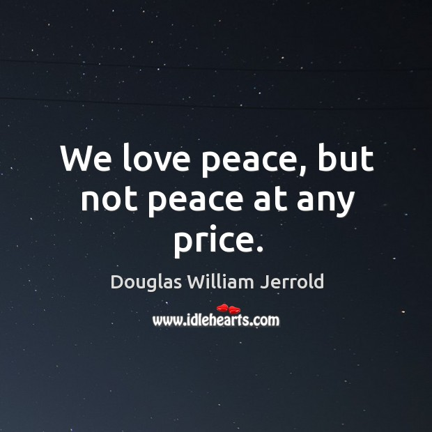 Image, We love peace, but not peace at any price.