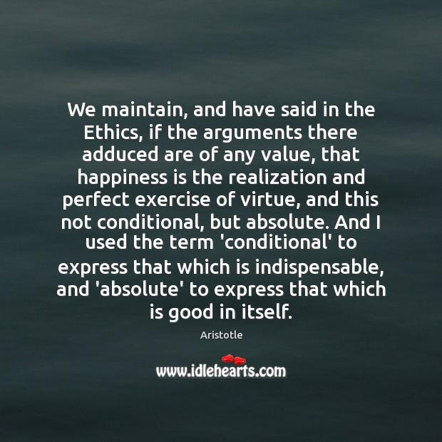We maintain, and have said in the Ethics, if the arguments there Exercise Quotes Image