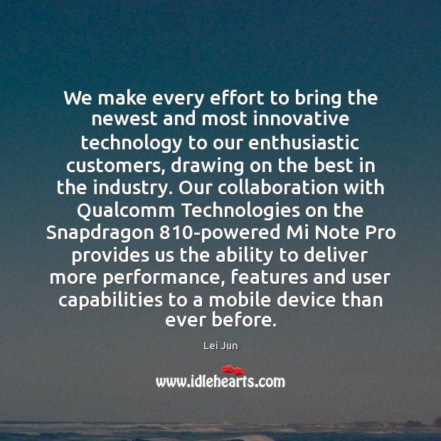 We make every effort to bring the newest and most innovative technology Image