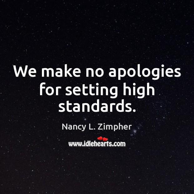 Image, We make no apologies for setting high standards.