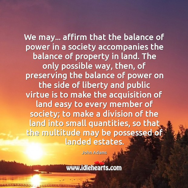 Image, We may… affirm that the balance of power in a society accompanies