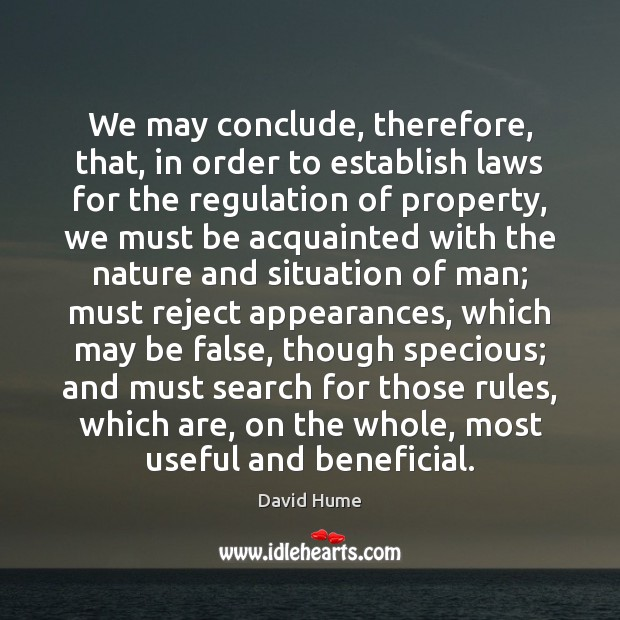 We may conclude, therefore, that, in order to establish laws for the David Hume Picture Quote