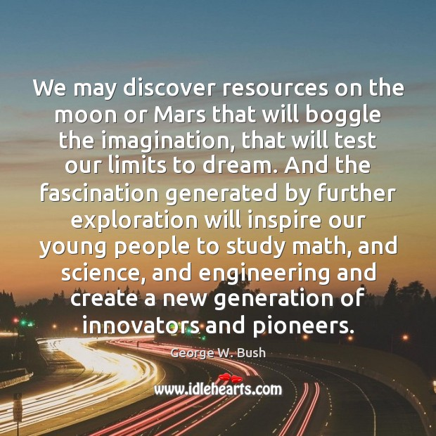 Image, We may discover resources on the moon or Mars that will boggle