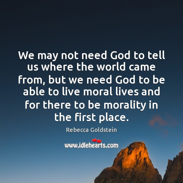 We may not need God to tell us where the world came Image