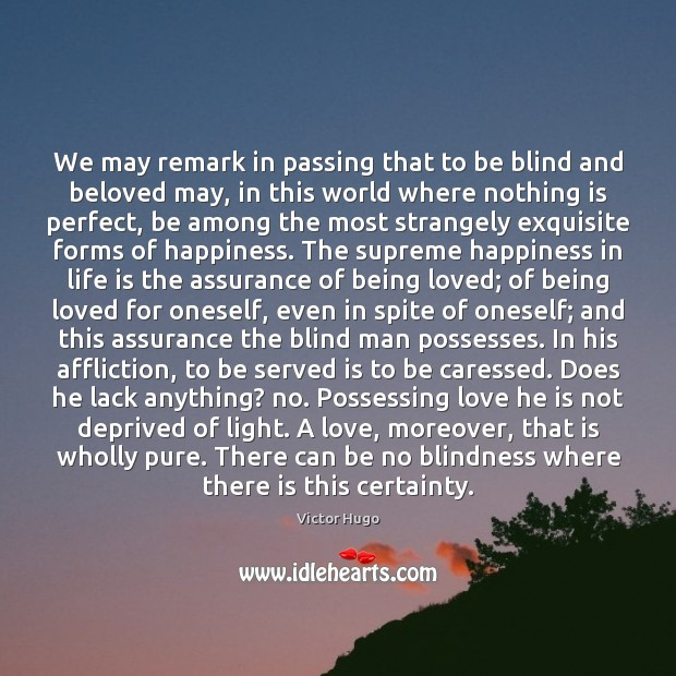 We may remark in passing that to be blind and beloved may, Image