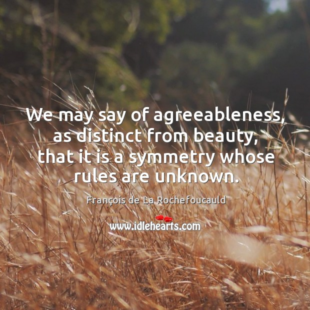 Image, We may say of agreeableness, as distinct from beauty, that it is