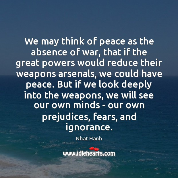 Image, We may think of peace as the absence of war, that if