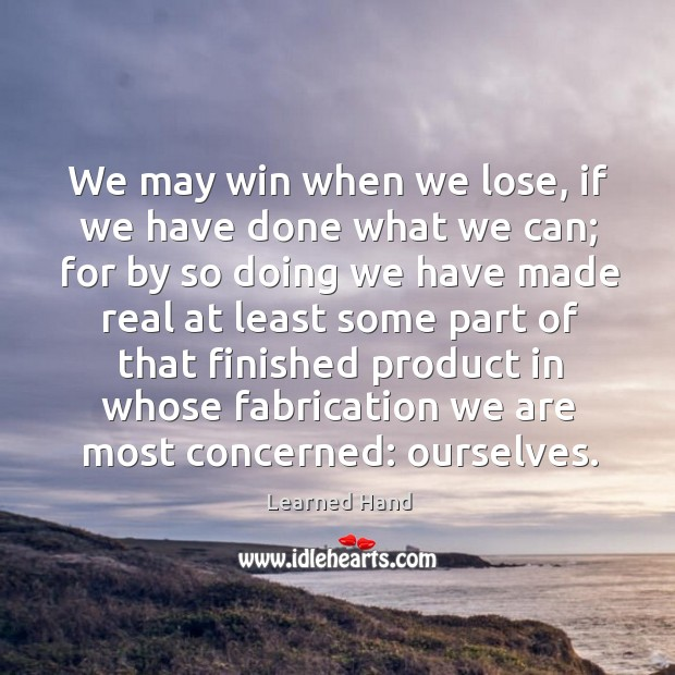 Image, We may win when we lose, if we have done what we can;