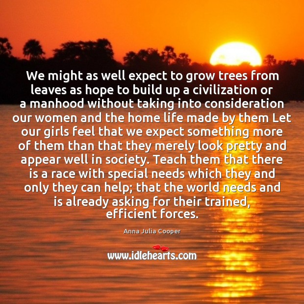 Image, We might as well expect to grow trees from leaves as hope