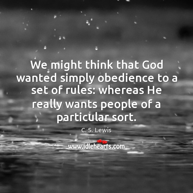 We might think that God wanted simply obedience to a set of Image