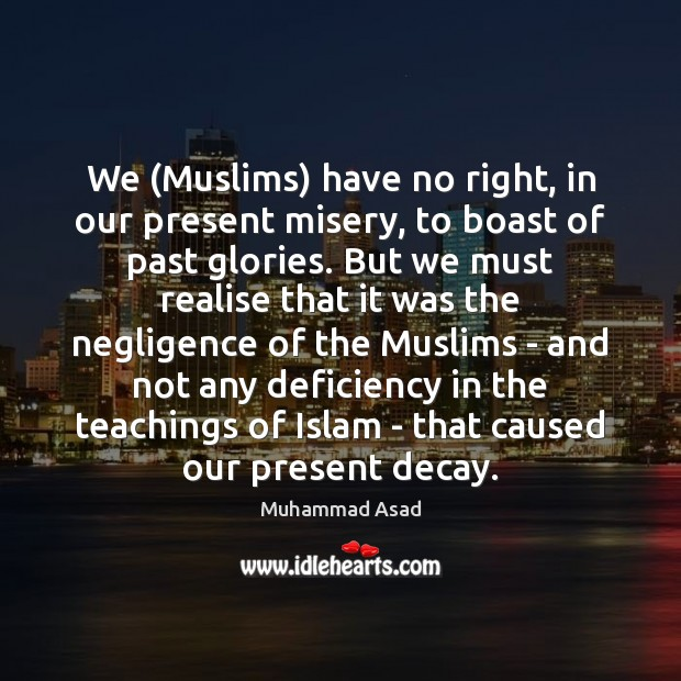 We (Muslims) have no right, in our present misery, to boast of Image