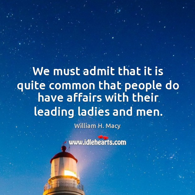 We must admit that it is quite common that people do have affairs with their leading ladies and men. Image