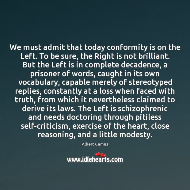 Image, We must admit that today conformity is on the Left. To be