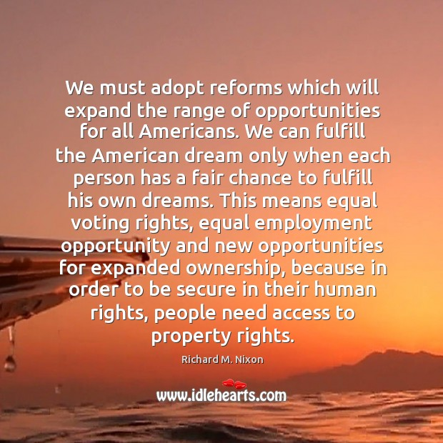 We must adopt reforms which will expand the range of opportunities for Image