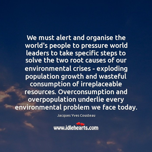 We must alert and organise the world's people to pressure world leaders Image