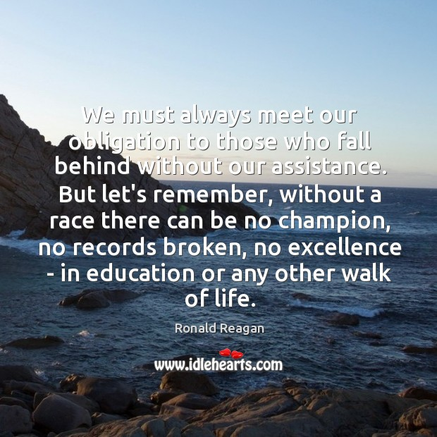 We must always meet our obligation to those who fall behind without Image