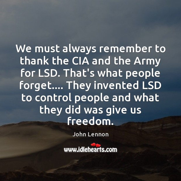 We must always remember to thank the CIA and the Army for John Lennon Picture Quote