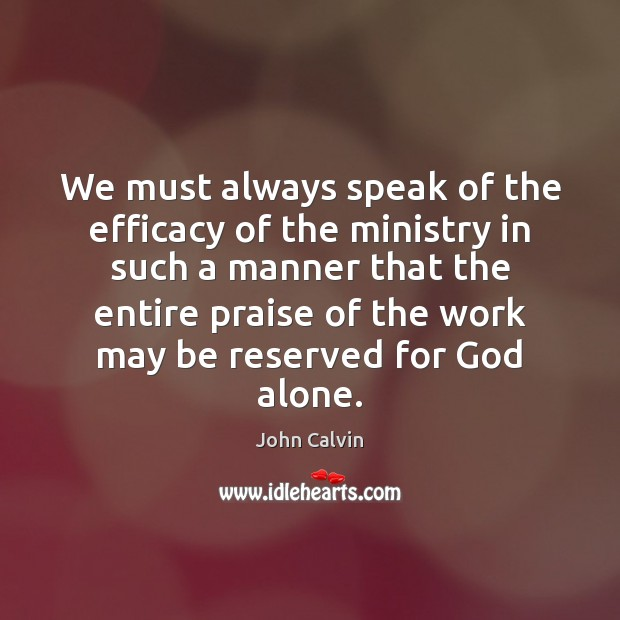 We must always speak of the efficacy of the ministry in such Image