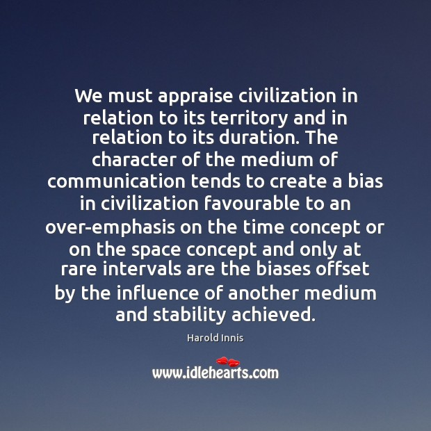Image, We must appraise civilization in relation to its territory and in relation