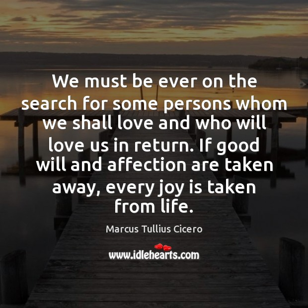 We must be ever on the search for some persons whom we Joy Quotes Image