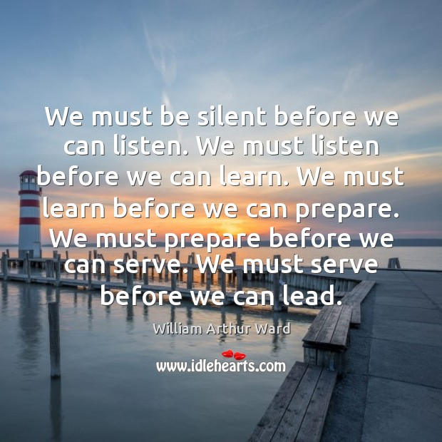 Image, We must be silent before we can listen. We must listen before
