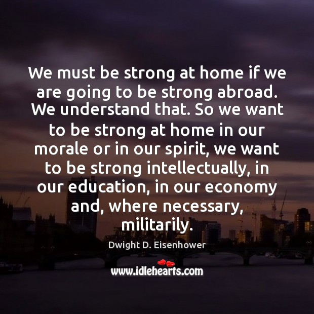 Image, We must be strong at home if we are going to be