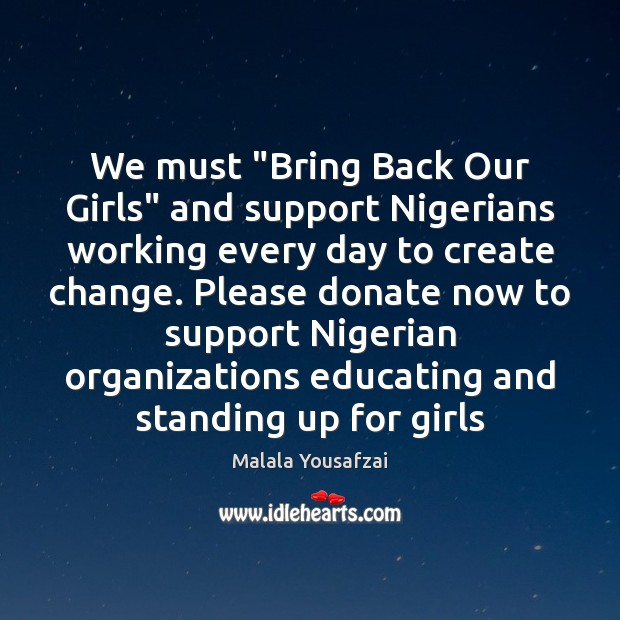 "We must ""Bring Back Our Girls"" and support Nigerians working every day Donate Quotes Image"