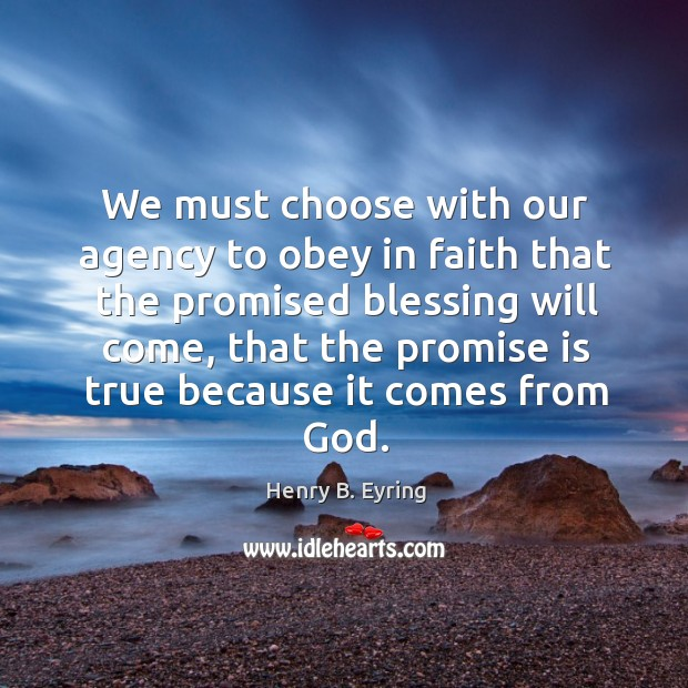 Image, We must choose with our agency to obey in faith that the