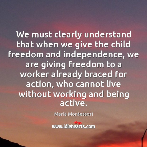 Image, We must clearly understand that when we give the child freedom and