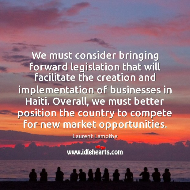 We must consider bringing forward legislation that will facilitate the creation and Image