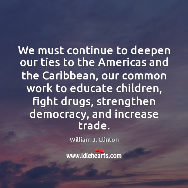 Image, We must continue to deepen our ties to the Americas and the