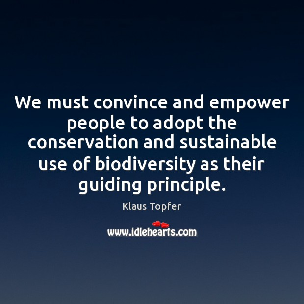 We must convince and empower people to adopt the conservation and sustainable Image