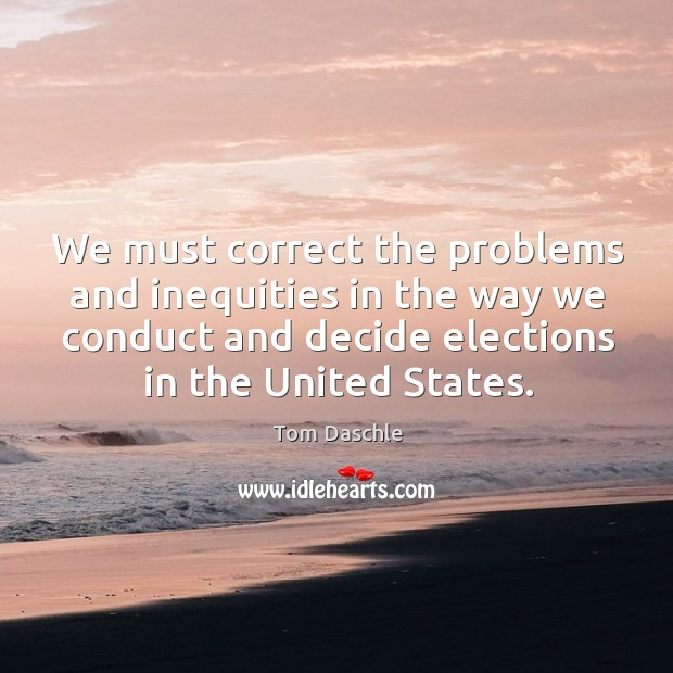 Image, We must correct the problems and inequities in the way we conduct and decide