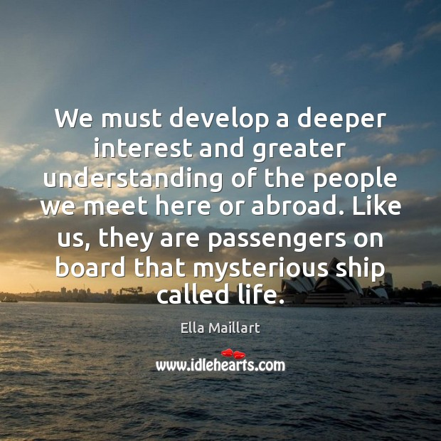 Image, We must develop a deeper interest and greater understanding of the people