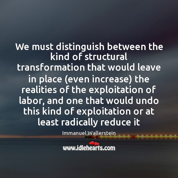 We must distinguish between the kind of structural transformation that would leave Image