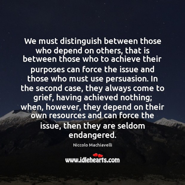 Image, We must distinguish between those who depend on others, that is between