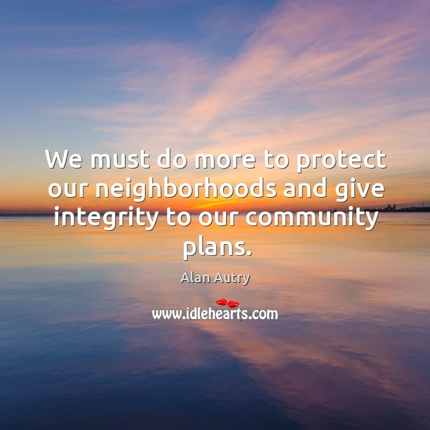 We must do more to protect our neighborhoods and give integrity to our community plans. Image