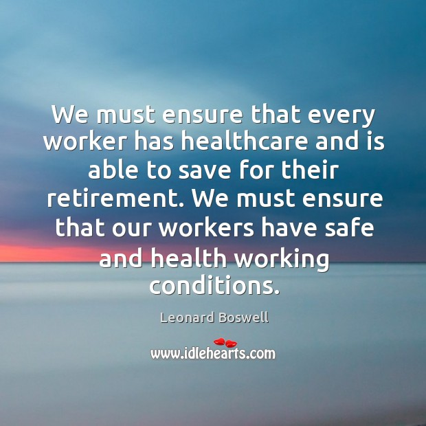 Image, We must ensure that every worker has healthcare and is able to save for their retirement.