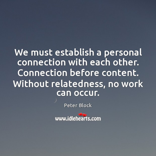 Image, We must establish a personal connection with each other. Connection before content.