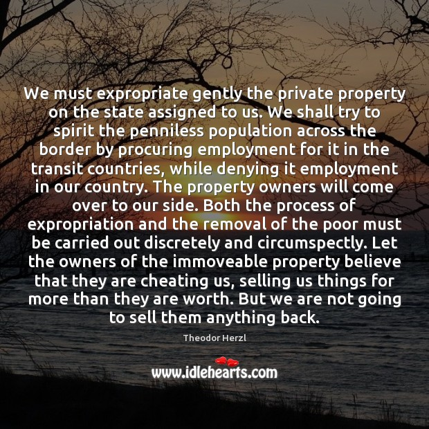 Image, We must expropriate gently the private property on the state assigned to