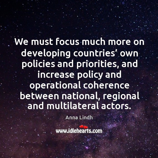 Image, We must focus much more on developing countries' own policies and priorities