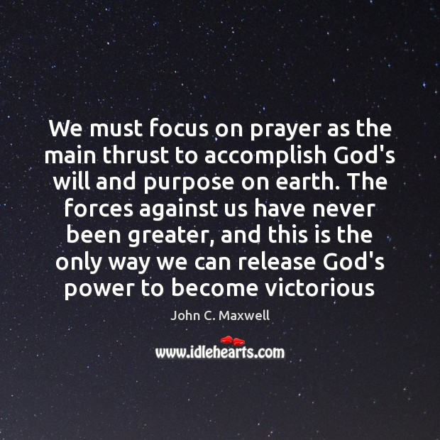 Image, We must focus on prayer as the main thrust to accomplish God's