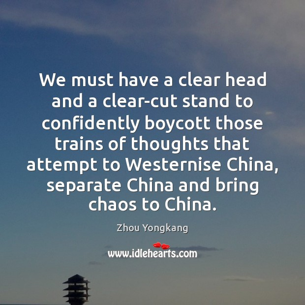 We must have a clear head and a clear-cut stand to confidently Image