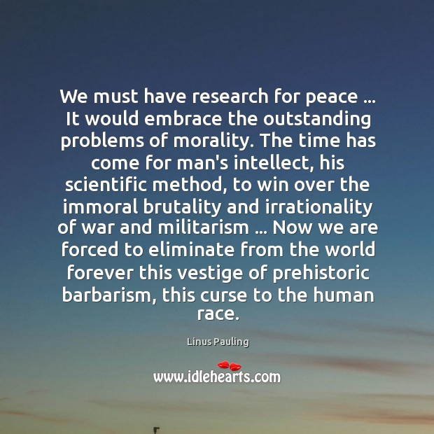 Image, We must have research for peace … It would embrace the outstanding problems
