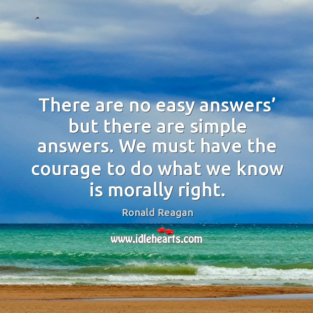 Image, We must have the courage to do what we know is morally right.