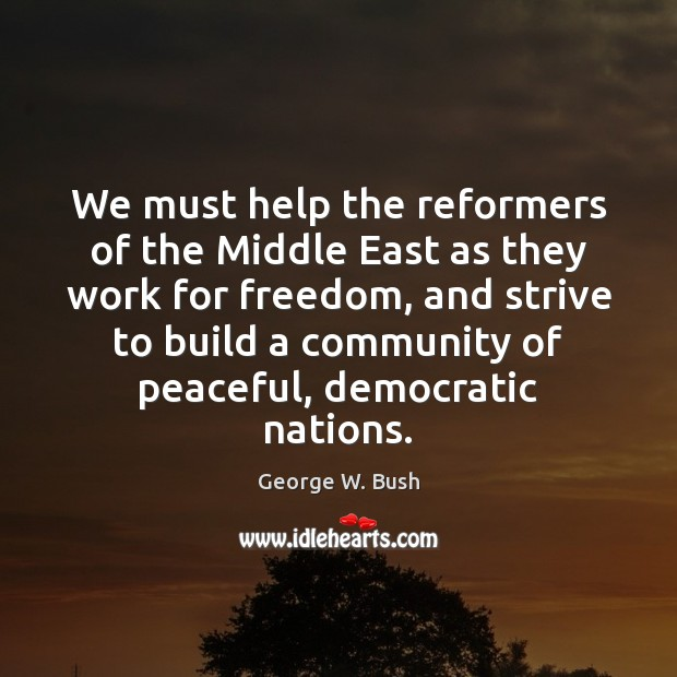 Image, We must help the reformers of the Middle East as they work