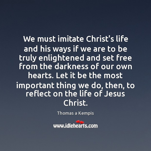 We must imitate Christ's life and his ways if we are to Image