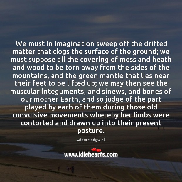 Image, We must in imagination sweep off the drifted matter that clogs the